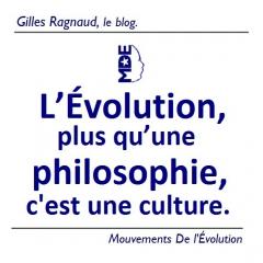L'Évolution, plus qu'une philosophie, c'est une culture.